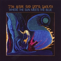 Tom Mank and Sera Smolen | Where the Sun Meets the Blue