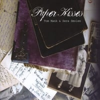 Tom Mank and Sera Smolen | Paper Kisses