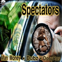 Man Money, Dubz Santana & Donyros | Spectators