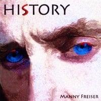 Manny Freiser : HISTORY