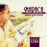 Maraca & His Latin Jazz All Stars: Reencuentros, Live at the Grand Theater of Havana