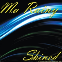 Ma Rainy | Shined (The 20th Anniversary Edition of Black River Mood)
