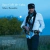 Marc Beaudin: Jazz Cafe De Cuba