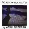 Marc Beaudin: The Music of Eric Clapton