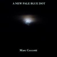Marc Ceccotti: A New Pale Blue Dot