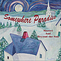 Marcel and Beyond the Sun | Somewhere Paradise