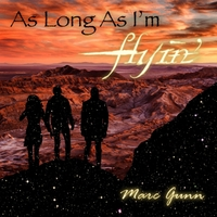 Marc Gunn | As Long as I'm Flyin'