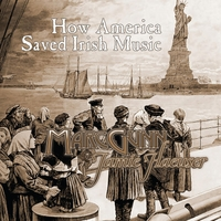 Marc Gunn   & Jamie Haeuser | How America Saved Irish Music