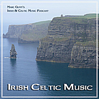 Marc Gunn's Irish & Celtic Music Podcast | Irish Celtic Music