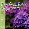 Vandita Kate Marchesiello: Transform, Relax, & Rejuvenate