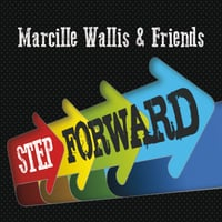Marcille Wallis & Friends | Step Forward