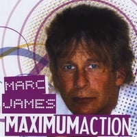 MARC JAMES: Maximum Action