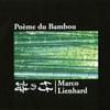 MARCO LIENHARD: Poeme Du Bambou
