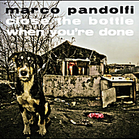 Marco Pandolfi | Close the Bottle When You're Done