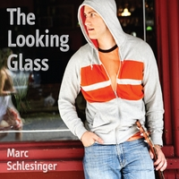 Marc Schlesinger: The Looking Glass