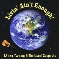 Marc Twang  & The Usual Suspects | Livin' Ain't Enough