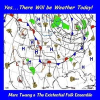 Marc Twang & The Existential Folk Ensemble | Yes... There Will Be Weather Today