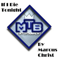 Marcus Christ | If I Die Tonight