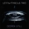 LENNY MARCUS TRIO: Deeper, Still