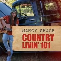 Marcy Grace | Country Livin' 101