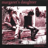 Margaret's Daughter | Simplicity... unplugged