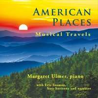 Margaret Ulmer | American Places: Musical Travels