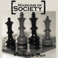 Margins of Society | Marginal At Best