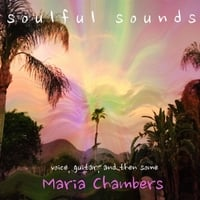 Maria Chambers | Soulful Sounds: Voice, Guitar and Then Some