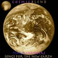 Maria Chambers | Cosmic Blend / Songs for the New Earth
