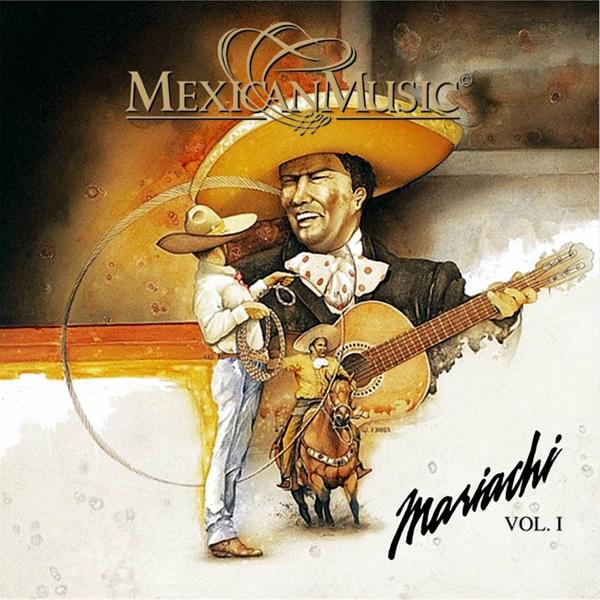 Mariachi Nacional de Guadalajara | Mariachi, Vol  1 (Mexican Music