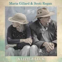 Maria Gillard &  Scott Regan | A Little Luck