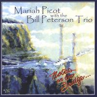 Mariah Picot with the Bill Peterson Trio | Notes on the Bridge...