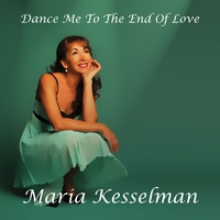 Maria Kesselman | Dance Me To the End of Love