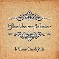 Blackberry Winter | In These Ozarks Hills