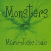 MARIE-JOSÉE HOULE: Monsters