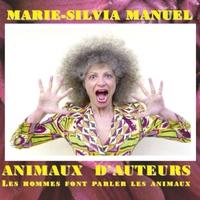 Marie-Silvia Manuel | Animaux d'auteurs: Les hommes font parler les animaux