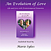 Marie Sykes: An Evolution of Love: Life and Love with Frontotemporal Dementia