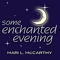 Mari L. McCarthy: Some Enchanted Evening