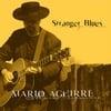 Mario Aguirre: Stranger Blues
