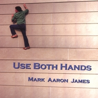 MARK AARON JAMES: Use Both Hands