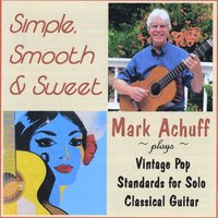Mark Achuff | Simple, Smooth & Sweet