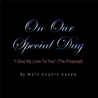 Mark Angelo Askew | On Our Special Day