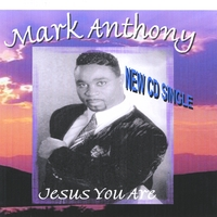 Mark Anthony | Jesus You Are