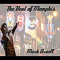 Mark Arnell | The Beat Of Memphis