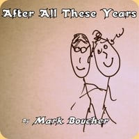 Mark D. Boucher | After All These Years