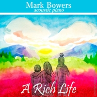 Mark Bowers | A Rich Life