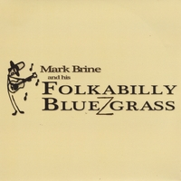 Mark Brine | Mark Brine and His Folkabilly Bluezgrass