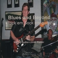 Mark Cloutier: Blues And Beyond