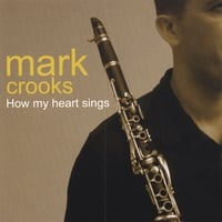 Mark Crooks | How My Heart Sings