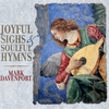 Mark Davenport: Joyful Sighs & Soulful Hymns